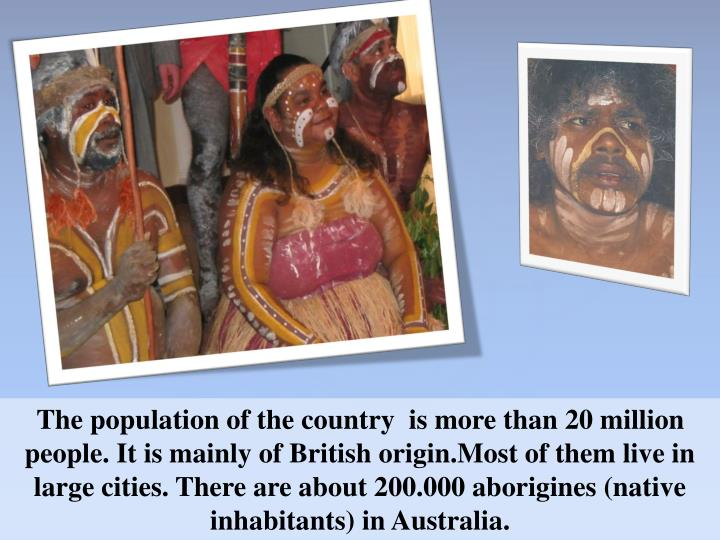 The population of the country  is more than 20 million people.