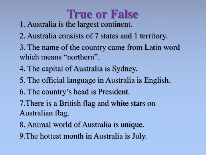 1. Australia is the largest continent.