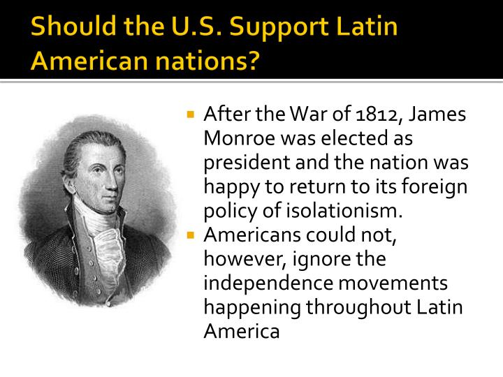 Should the U.S. Support Latin American nations