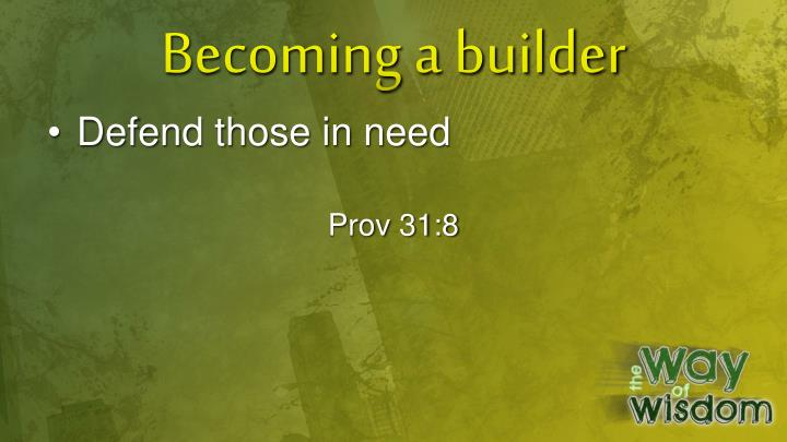 Becoming a builder