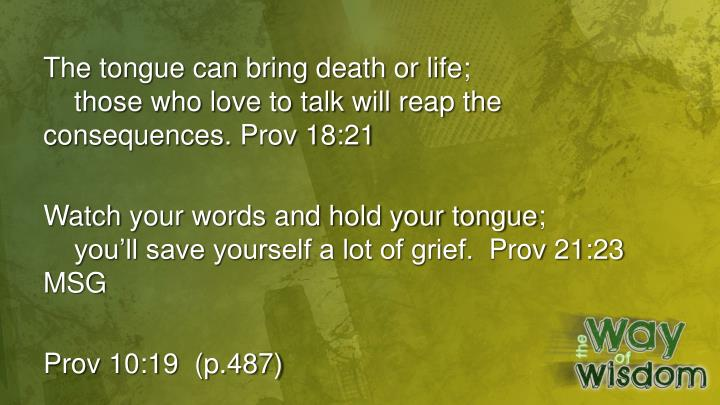 The tongue can bring death or life