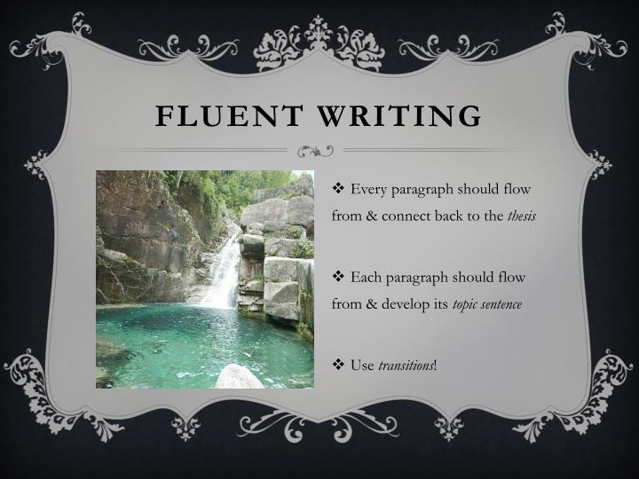 Fluent writing