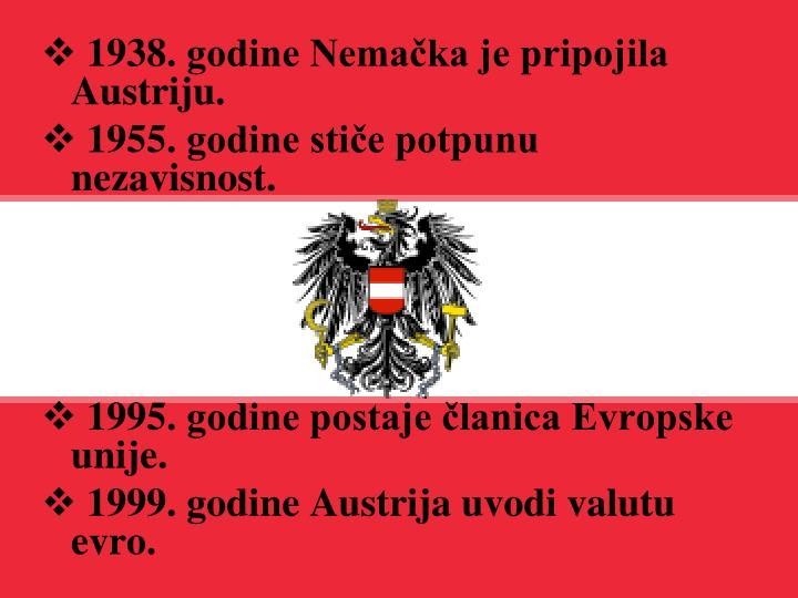 1938. godine Nemačka je pripojila Austriju.