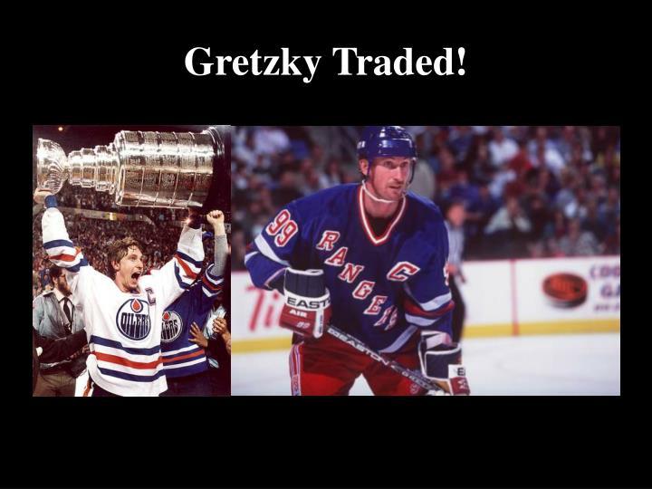 Gretzky Traded!