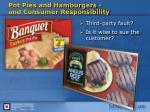 pot pies and hamburgers and consumer responsibility