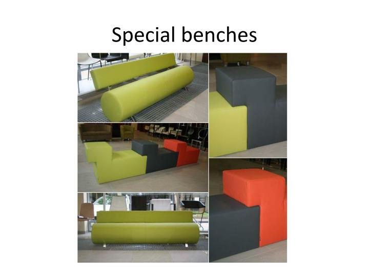 Special benches