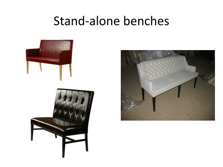 Stand-alone benches