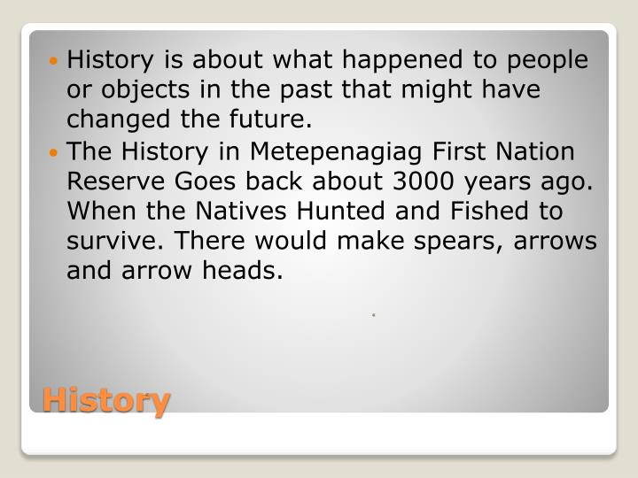 History is about what happened to people