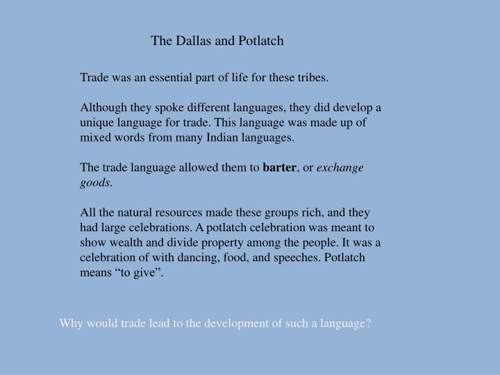 The Dallas and Potlatch