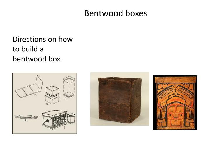Bentwood boxes