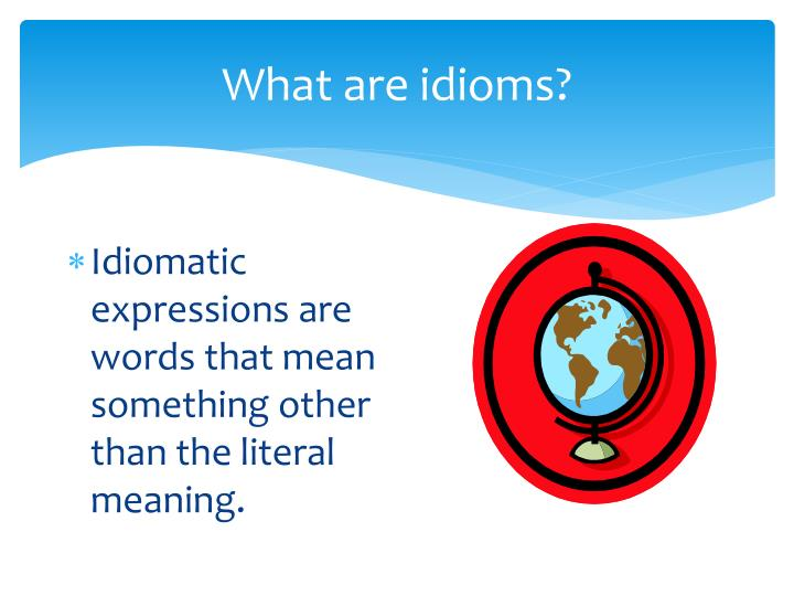 What are idioms?