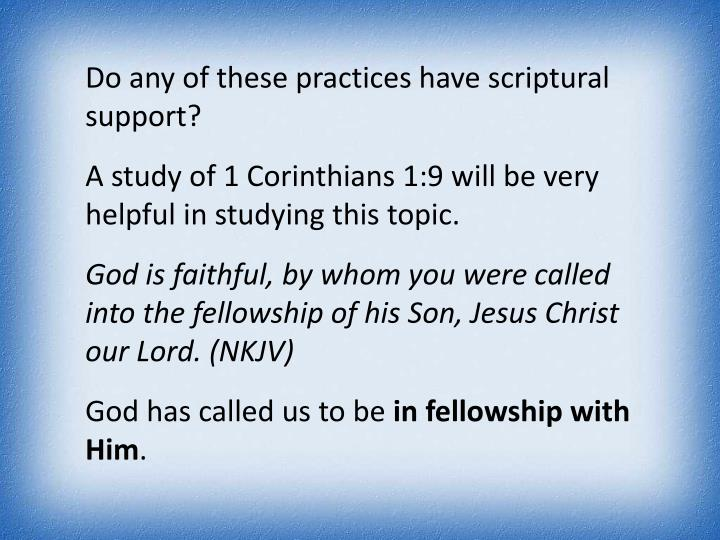 Do any of these practices have scriptural support?