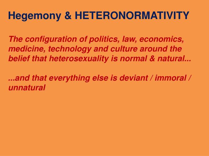 Hegemony & HETERONORMATIVITY