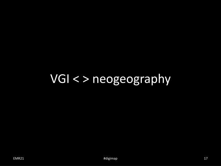 VGI < > neogeography
