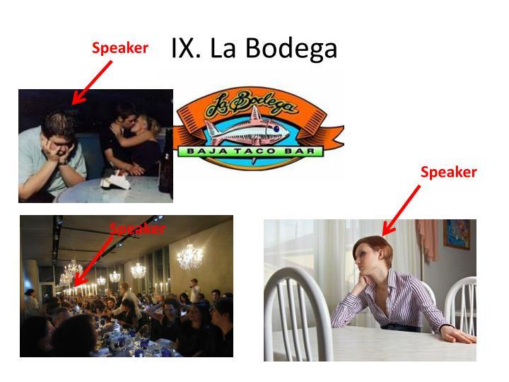 IX. La Bodega