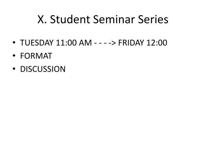 X. Student Seminar Series