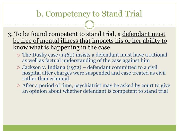 b. Competency to Stand Trial