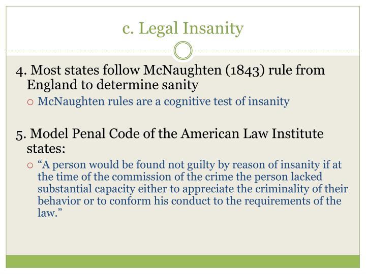 c. Legal Insanity