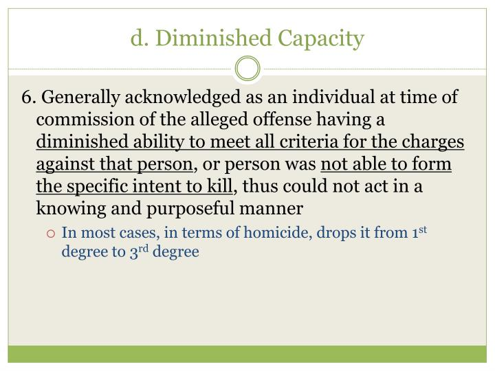d. Diminished Capacity