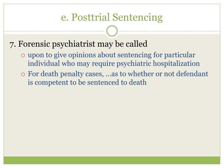 e. Posttrial Sentencing