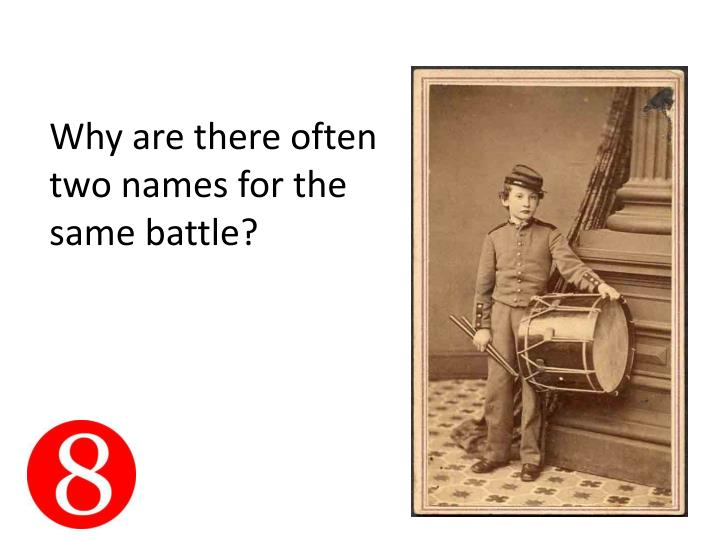 Why are there often two names for the same battle?