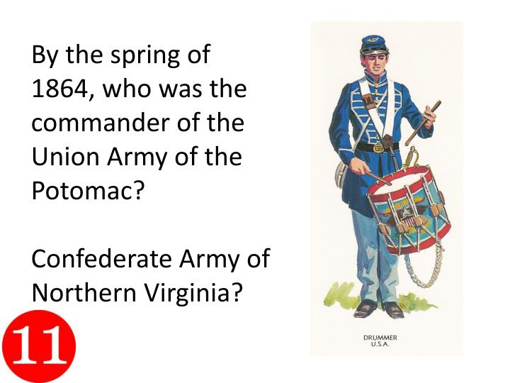 By the spring of 1864, who was the commander of the Union Army of the Potomac?