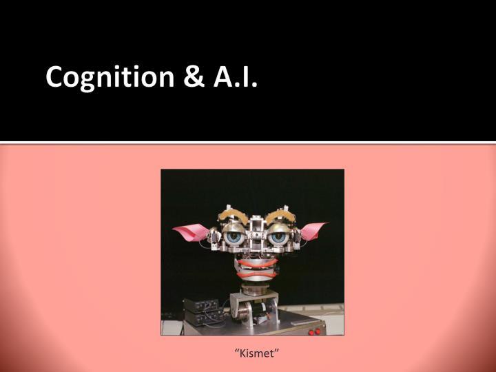 Cognition & A.I.