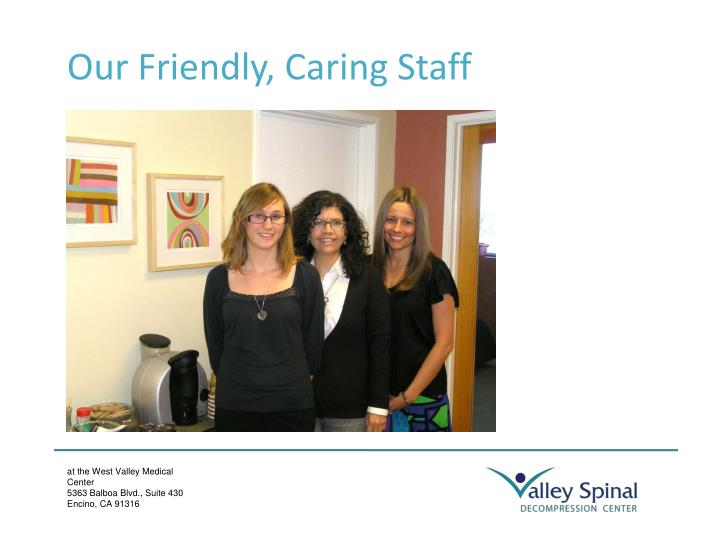 Our Friendly, Caring Staff