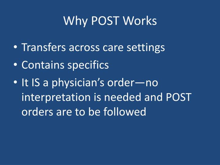Why POST Works