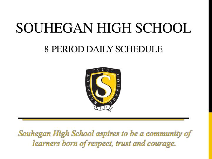 Souhegan high school 8 period daily schedule
