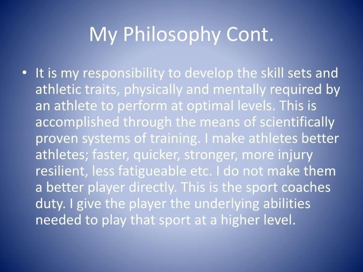 My Philosophy Cont.