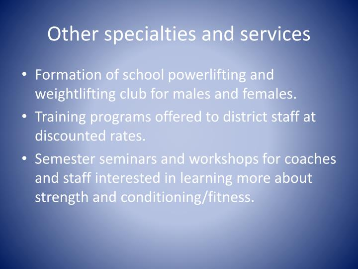 Other specialties and services