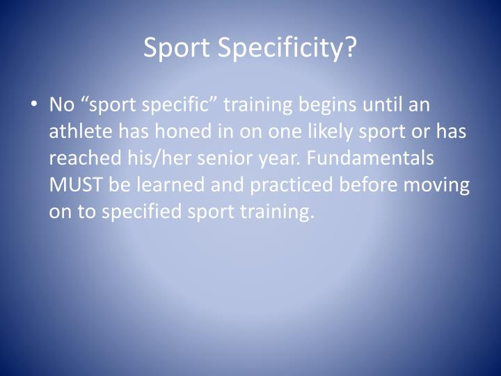 Sport Specificity?