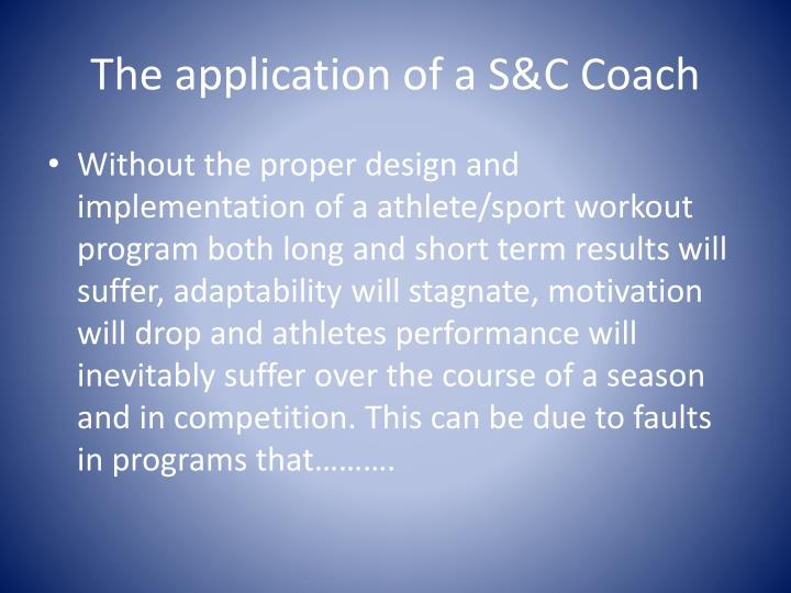 The application of a S&C Coach