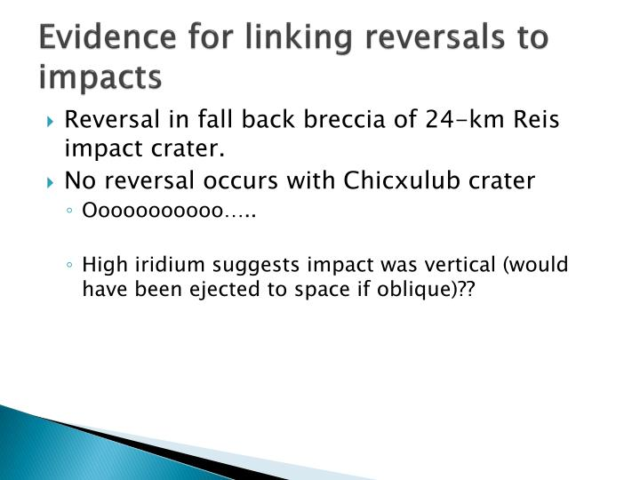 Evidence for linking reversals to impacts