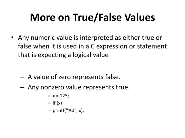 More on True/False Values