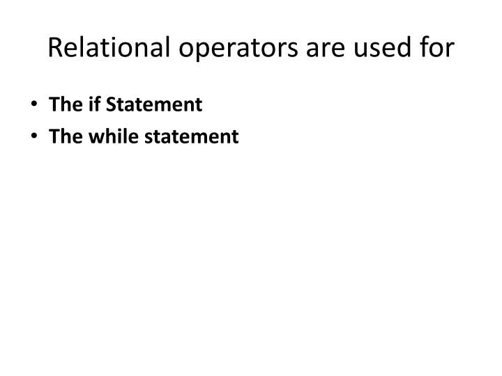 Relational operators are used for