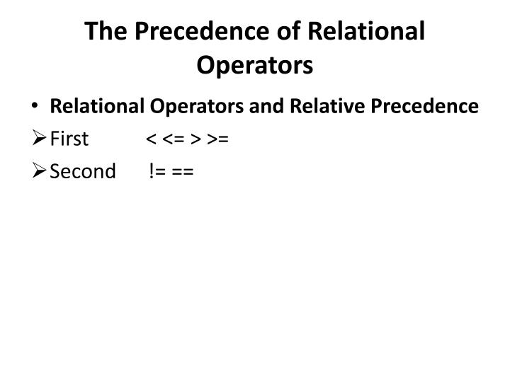 The Precedence of Relational Operators