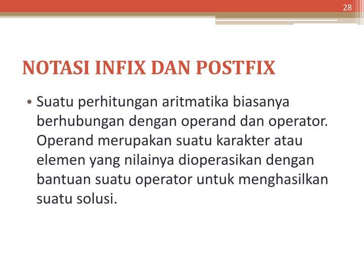 NOTASI INFIX DAN POSTFIX