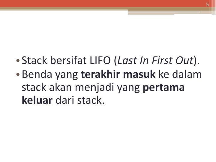 Stack bersifat LIFO (