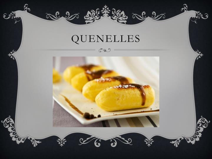 Quenelles