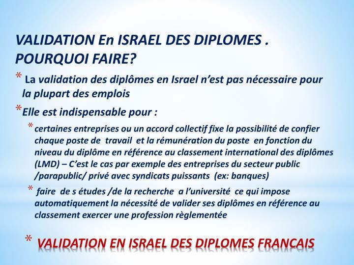 VALIDATION En ISRAEL DES DIPLOMES . POURQUOI FAIRE?