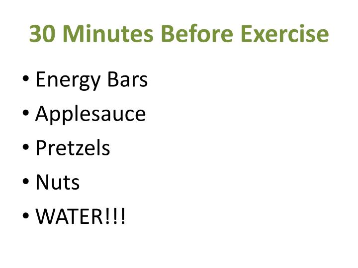 30 Minutes Before Exercise