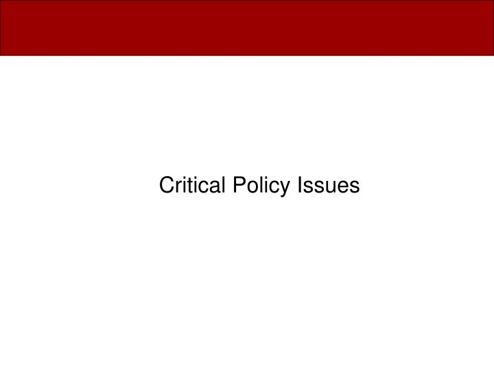 Critical Policy Issues