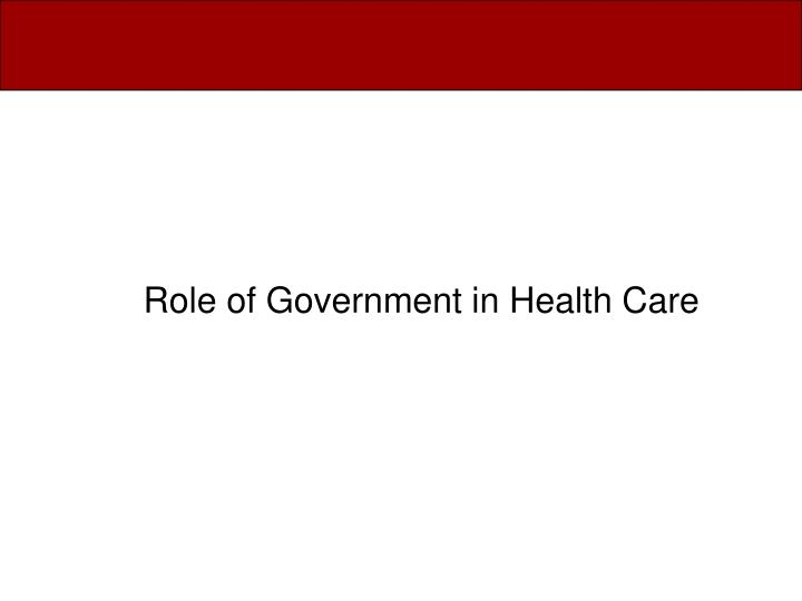 Role of Government in Health Care