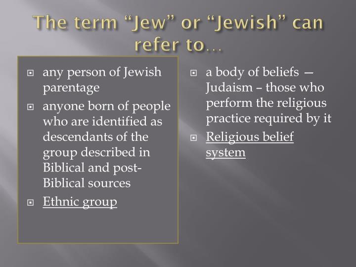 The term jew or jewish can refer to