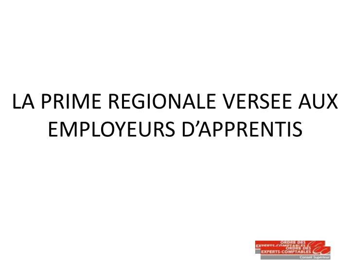 LA PRIME REGIONALE VERSEE AUX EMPLOYEURS