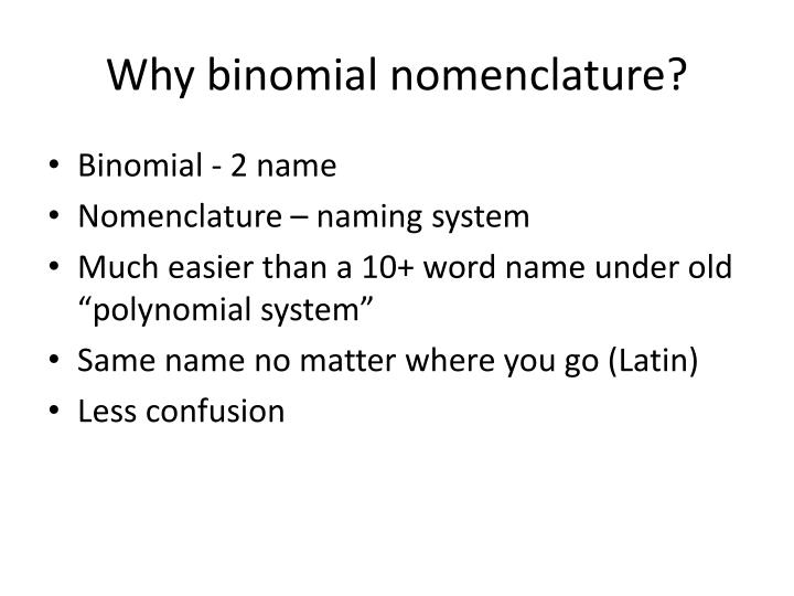 Why binomial nomenclature?