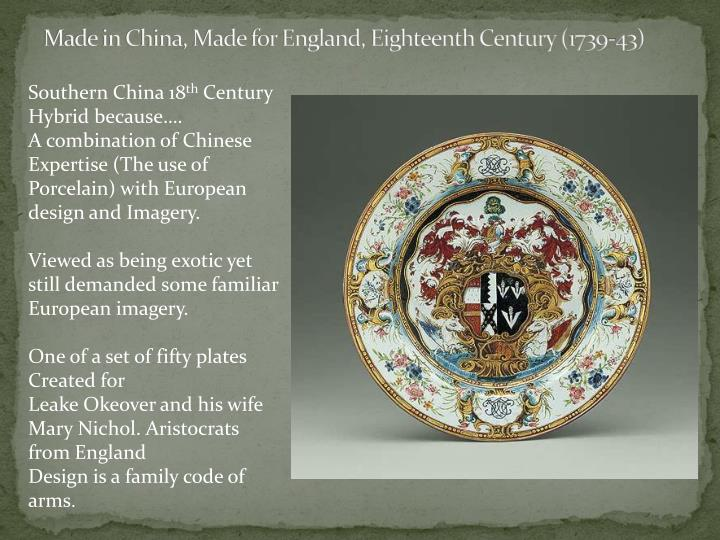 Made in China, Made for England, Eighteenth Century (1739-43)