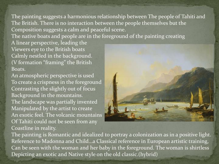 The painting suggests a harmonious relationship between The people of Tahiti and